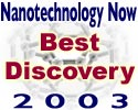 Nanotechnology Now 2003 Best Nanotechnology Awards