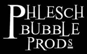 Phlesch Bubble Prods.