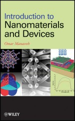 Introduction to Nanomaterials and Devices covers the development of semiconductor nanomaterials, semiconductor thin films and bulk semiconductors.
